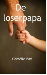 De loserpapa Bax, Danielle, Ebook