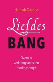 Liefdesbang Overwin verlatingsangst en bindingsangst, Hannah, Ebook