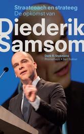 Straatcoach en strateeg de opkomst van Diederik Samsom, Stokmans, Derk R., Ebook