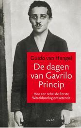 De dagen van Gavrilo Princip Hengel, Guido van, Ebook