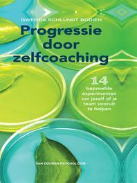 Progressie door zelfcoaching 14 beproefde experimenten om jezelf of je team vooruit te helpen, Bodien, Gwenda Schlundt, Ebook