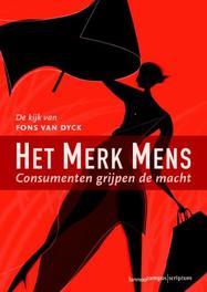 Het merk mens consumenten grijpen de macht, Dyck, Fons Van, Ebook