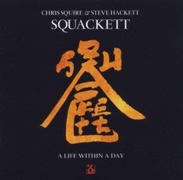 LIFE WITHIN A DAY * PROJECT BY CHRIS SQUIRE(YES) & STEVE HACKETT(GENESIS) SQUACKETT, CD
