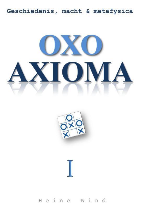 Oxo axioma Geschiedenis, macht & metafysica, Wind, Heine, Ebook