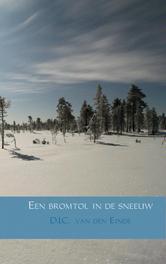 Een bromtol in de sneeuw Einde, D.J.C.  van den, Ebook