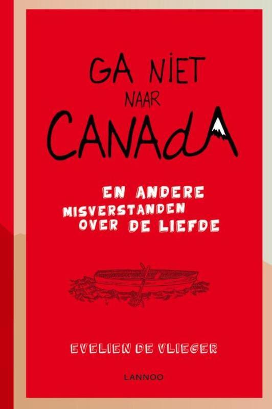 Ga niet naar Canada en andere misverstanden over de liefde, Vlieger, Evelien de, Ebook