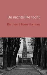 De nachtelijke tocht Eikema Hommes, Bart van, Ebook