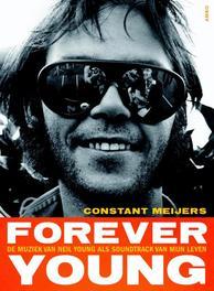 Forever young de muziek van Neil Young als soundtrack van mijn leven, Meijers, Constant, Ebook