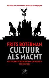 Cultuur als macht cultuurgeschiedenis van Duitsland 1800-heden, Boterman, Frits, Ebook