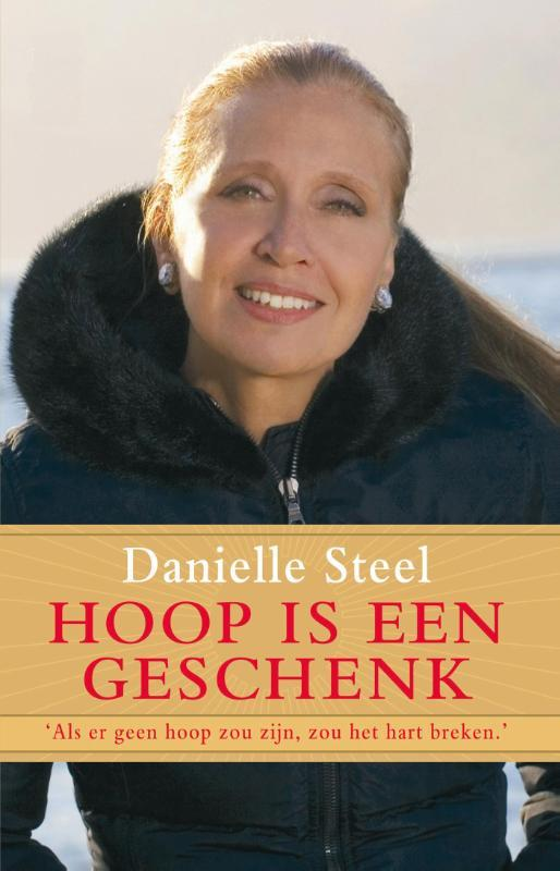 Hoop is een geschenk als er geen hoop zou zijn, zou het hart breken, Steel, Danielle, Ebook