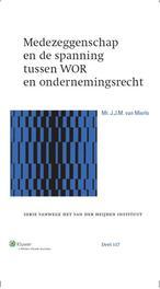 Medezeggenschap en de spanning tussen WOR en ondernemingsrecht Mierlo, J.J.M. van, Ebook