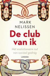 De club van ik het evolutionaire nut van sociaal gedrag, Nelissen, Mark, Ebook