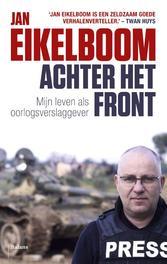 Achter het front mijn leven als oorlogsverslaggever, Eikelboom, Jan, Ebook