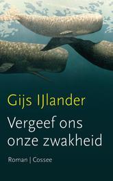 Vergeef ons onze zwakheid IJlander, Gijs, Ebook