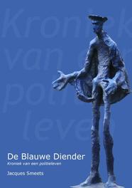 De blauwe diender kroniek van een politieleven, Smeets, Jacques, Ebook