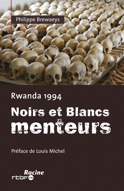 Rwanda 1994 noirs et blancs menteurs, Brewaeys, Philip, Ebook