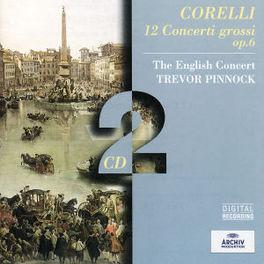 12 CONCERTI GROSSI OP.6 W/ENGLISH CONCERT, TREVOR PINNOCK Audio CD, A. CORELLI, CD