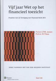 Vijf jaar wet op het financieel toezicht / 2013 preadvies vereniging voor financieel recht, Joosen, E.P.M., Ebook