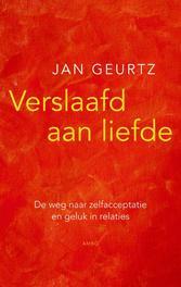 Verslaafd aan liefde de weg naar zelfacceptatie en geluk in relaties, Jan, Ebook
