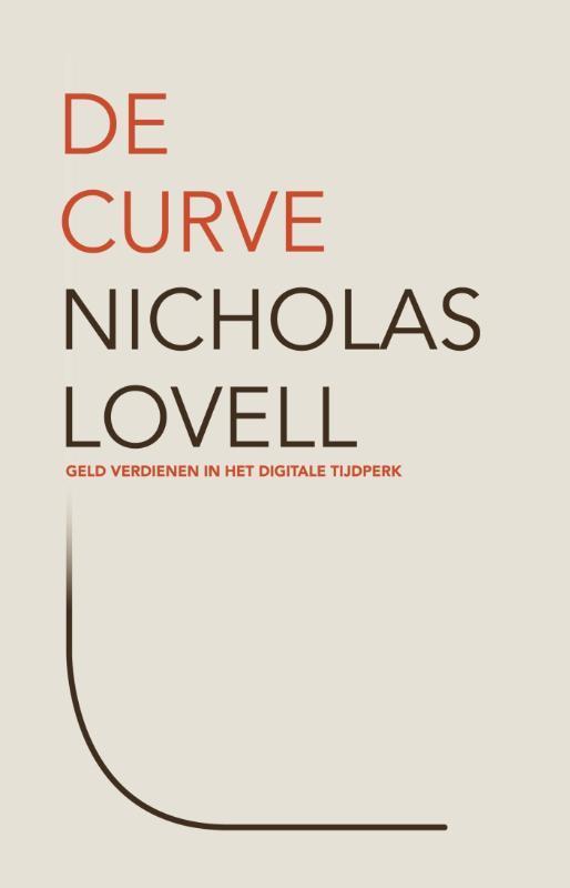 De curve geld verdienen in het digitale tijdperk, Lovell, Nicholas, Ebook