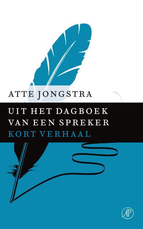 Uit het dagboek van een spreker Jongstra, Atte, Ebook