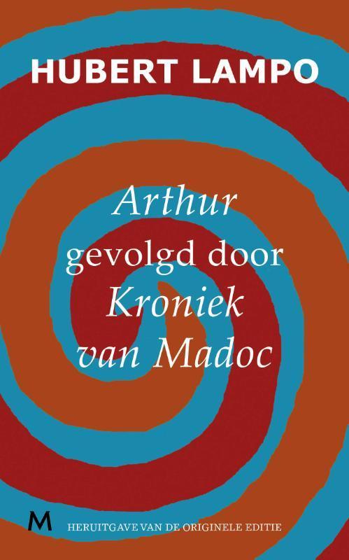 Arthur, gevolgd door kroniek van madoc Lampo, Hubert, Ebook