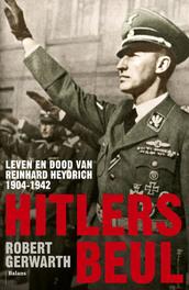 Hitlers beul leven en dood van Reinhard Heydrich 1904-1942, Gerwarth, Robert, Ebook