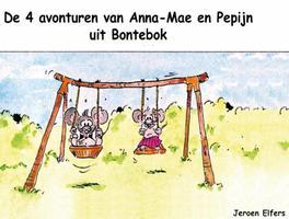 De 4 avonturen van Anna-Mae en Pepijn uit Bontebok Elfers, Jeroen, Ebook
