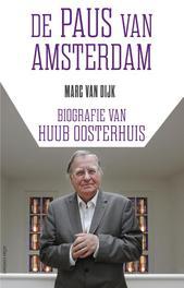 De paus van Amsterdam biografie van Huub Oosterhuis, Dijk, Marc van, Ebook