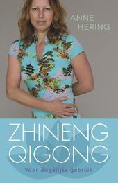 Zhineng qigong voor dagelijks gebruik Hering, Anne, Ebook