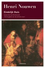Eindelijk thuis gedachten bij Rembrandts 'De terugkeer van de verloren zoon', Nouwen, Henri, Ebook