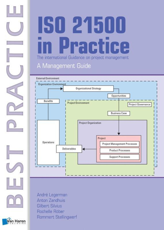 ISO 21500 in practice / deel A management guide the international guideline for project management, Legerman, Andre, Ebook