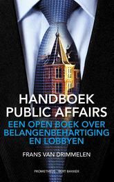 Handboek public affairs een open boek over belangenbehartiging en lobbyen, Drimmelen, Frans van, Ebook