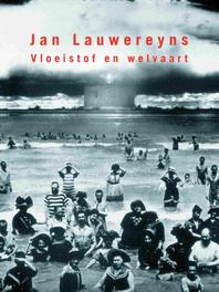 Vloeistof en welvaart gedichten, Lauwereyns, Jan, Ebook