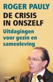 De crisis in onszelf! (E-boek) Pauly, Roger, Ebook