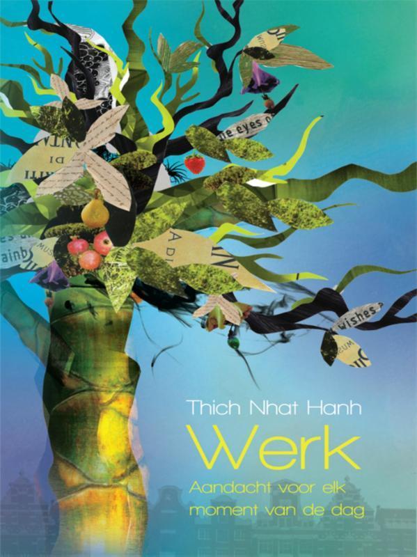 Werk aandacht voor elk moment van de dag, Thich Nhat Hanh, Ebook