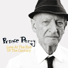 LOVE AT THE END OF THE CE CENTURY PRINCE PERRY, CD