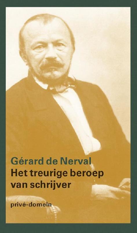 Het treurige beroep van een schrijver Nerval, Gérard de, Ebook