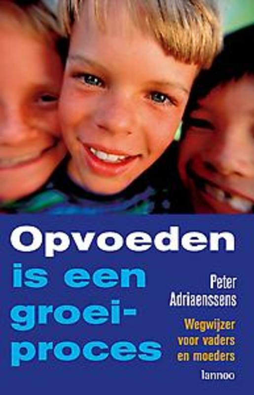 Opvoeden is een groeiproces (E-boek) Adriaenssens, Peter, Ebook