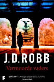 Vermoorde vaders Eve Dallas laat Roarke niet opdraaien voor een daad van zijn vader in dit korte verhaal, Robb, J.D., Ebook