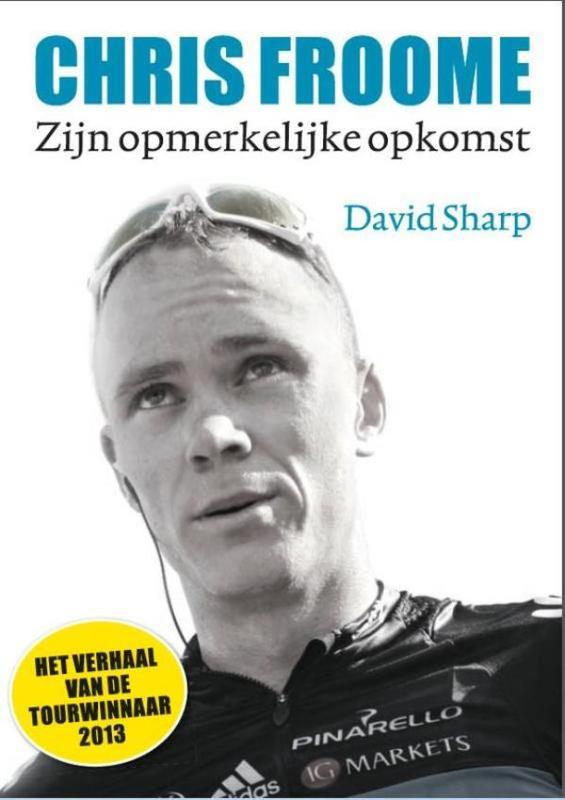 Chris Froome zijn opmerkelijke opkomst, Sharp, David, Ebook