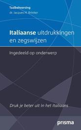 Italiaanse uitdrukkingen en zegswijzen ingedeeld op onderwerp druk je beter uit in het Italiaans, Brinker, Jacques, Ebook
