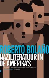 Naziliteratuur in de Amerika s Bolaño, Roberto, Ebook