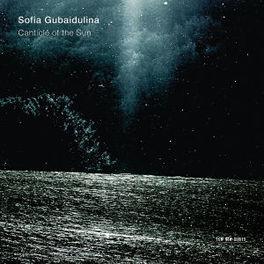 CANTICLE OF THE SUN W/KREMERATA BALTICA/GIDON KREMER S. GUBAIDULINA, CD