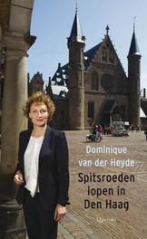 Spitsroeden lopen in Den Haag Heyde, Dominique van der, Ebook
