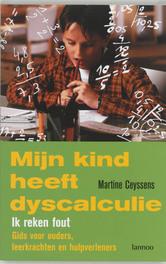 Mijn kind heeft dyscalculie gids voor ouders, leerkrachten en hulpverleners, Ceyssens, Martine, Ebook