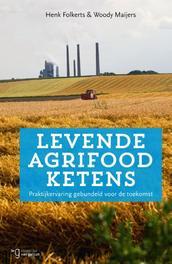 Succesvolle agrifood ketens praktijkervaring gebundeld voor de toekomst, Folkerts, Henk, Ebook