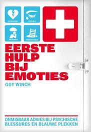Eerste hulp bij emoties onmisbaar advies bij psychische blessures en blauwe plekken, Winch, Guy, Ebook