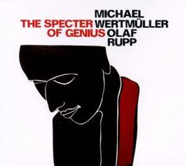 SPECTER OF GENIUS WITH OLAF RUPP Audio CD, MICHAEL WERTMULLER, CD