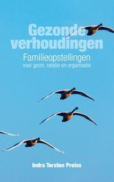 Gezonde verhoudingen familieopstellingen voor gezin, relatie en organisatie, Preiss, Indra Torsten, Ebook